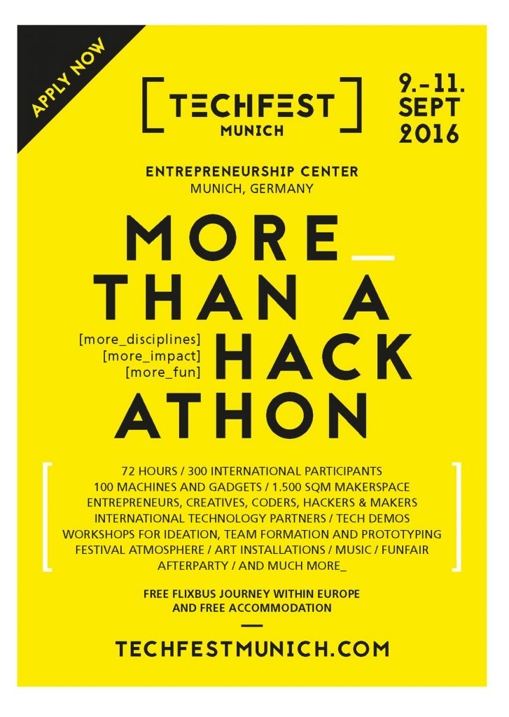 TECHFEST MUNICH / MORE_ THAN A HACKATHON / 09-11 SEP 2016 , Entrepreneurship Center Munich, UnternehmerTUM